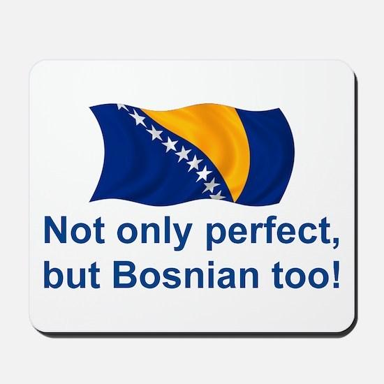 Perfect Bosnian Mousepad