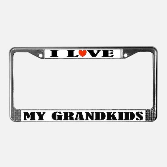 I Love My Grandkids License Plate Frame