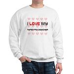 I Love My Tapestry Designer Sweatshirt
