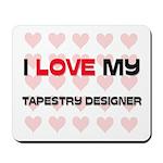 I Love My Tapestry Designer Mousepad