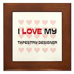 I Love My Tapestry Designer Framed Tile