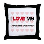 I Love My Tapestry Designer Throw Pillow