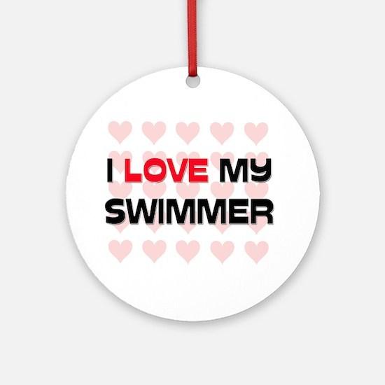 I Love My Swimmer Ornament (Round)