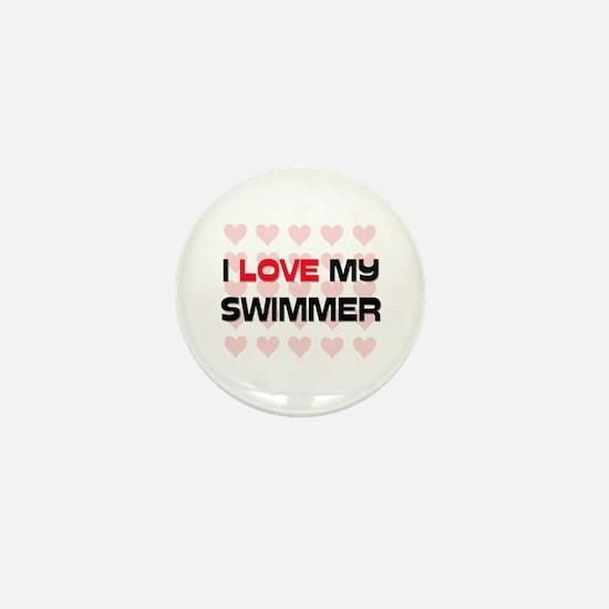 I Love My Swimmer Mini Button