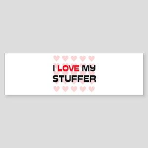 I Love My Stuffer Bumper Sticker
