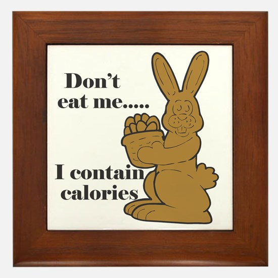 Don't Eat Me I Contain Calories Framed Tile