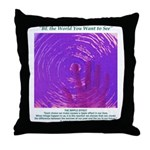 """""""BE the World You Want to See"""" Pillow"""