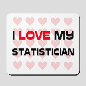I Love My Statistician Mousepad