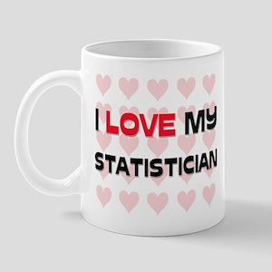 I Love My Statistician Mug
