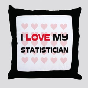 I Love My Statistician Throw Pillow