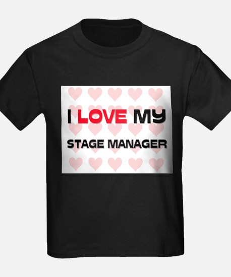 I Love My Stage Manager T