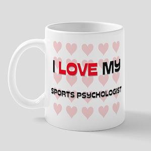 I Love My Sports Psychologist Mug