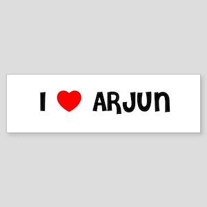 I LOVE ARJUN Bumper Sticker