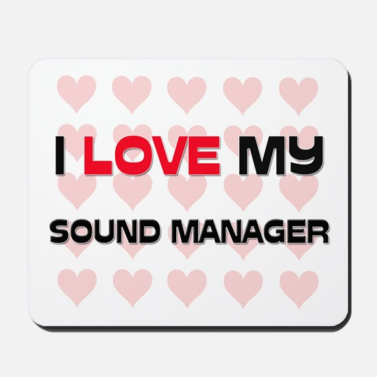 I Love My Sound Manager Mousepad