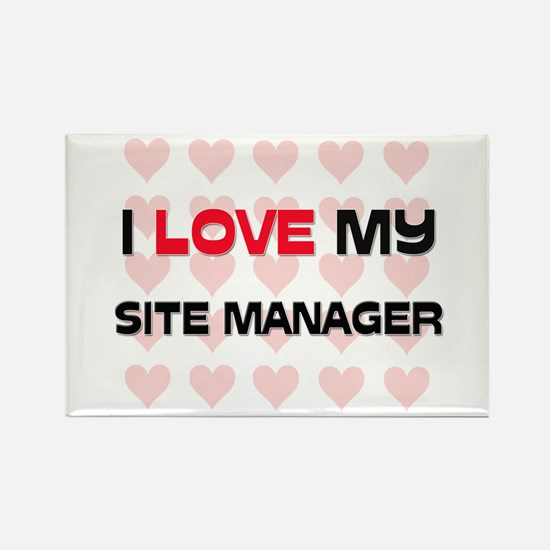 I Love My Site Manager Rectangle Magnet