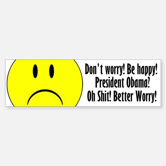 Don't Worry. Be Happy. Bumper Bumper Stickers