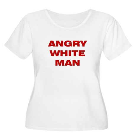 Angry White Man Women's Plus Size Scoop Neck T-Shi