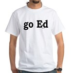 go Ed White T-Shirt