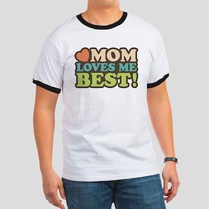 Mom Loves Me Best Ringer T