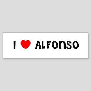 I LOVE ALFONSO Bumper Sticker