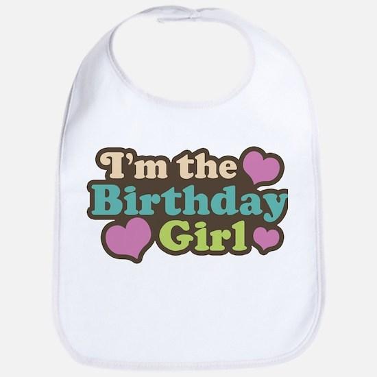 I'm The Birthday Girl Bib
