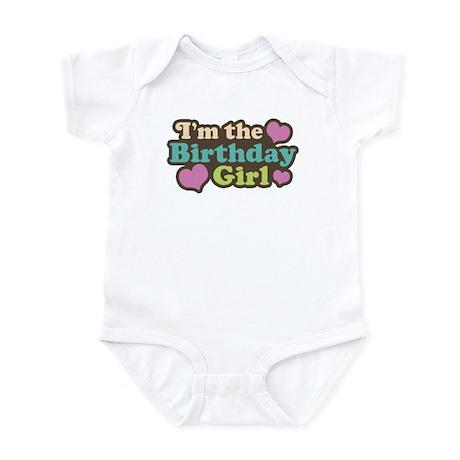 I'm The Birthday Girl Infant Bodysuit