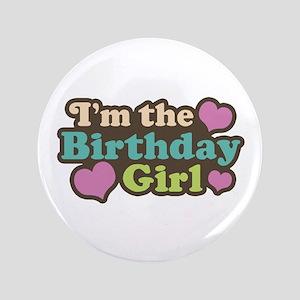 "I'm The Birthday Girl 3.5"" Button"