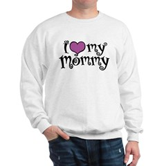 I Love My Mommy Sweatshirt