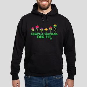 Life's A Garden Dig it Hoodie (dark)