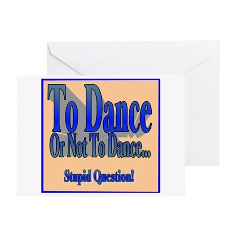 To Dance or Not To Dance Greeting Card