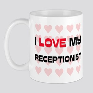 I Love My Receptionist Mug