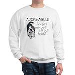 Adore-A-Bull Pit Bull! Sweatshirt
