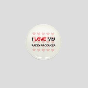 I Love My Radio Producer Mini Button