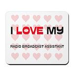 I Love My Radio Broadcast Assistant Mousepad