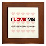 I Love My Radio Broadcast Assistant Framed Tile