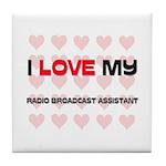 I Love My Radio Broadcast Assistant Tile Coaster