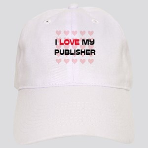 I Love My Publisher Cap
