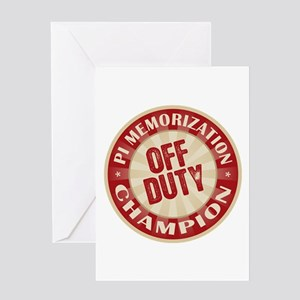 Off Duty Pi Memorization Champion Greeting Card