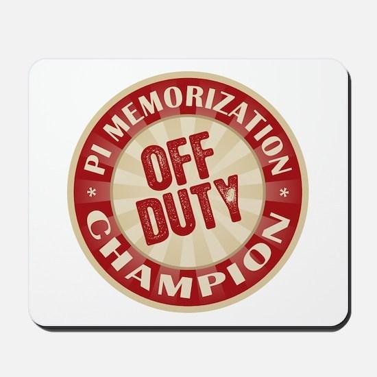 Off Duty Pi Memorization Champion Mousepad