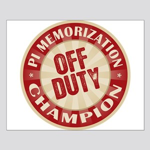 Off Duty Pi Memorization Champion Small Poster