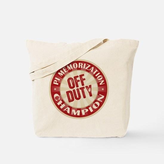 Off Duty Pi Memorization Champion Tote Bag