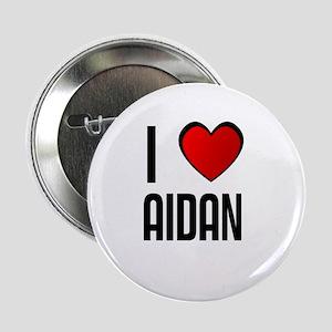 I LOVE AIDAN Button