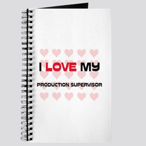 I Love My Production Supervisor Journal