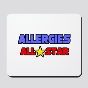 """Allergies All Star"" Mousepad"