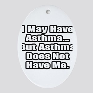 """Asthma Fighter Quote"" Oval Ornament"