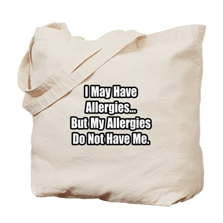 """""""Allergies Fighter Quote"""" Tote Bag"""
