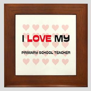 I Love My Primary School Teacher Framed Tile