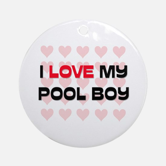 I Love My Pool Boy Ornament (Round)
