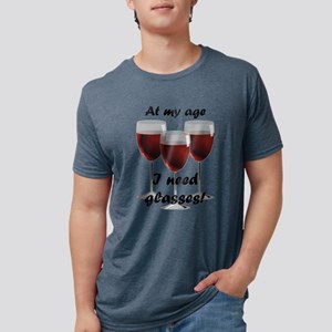At my age I need glasses! T-Shirt