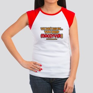 You need MacGyver - Women's Cap Sleeve T-Shirt